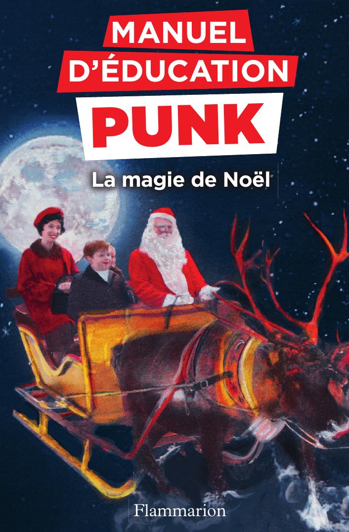 Vignette du livre Manuel d'éducation punk. La magie de Noël