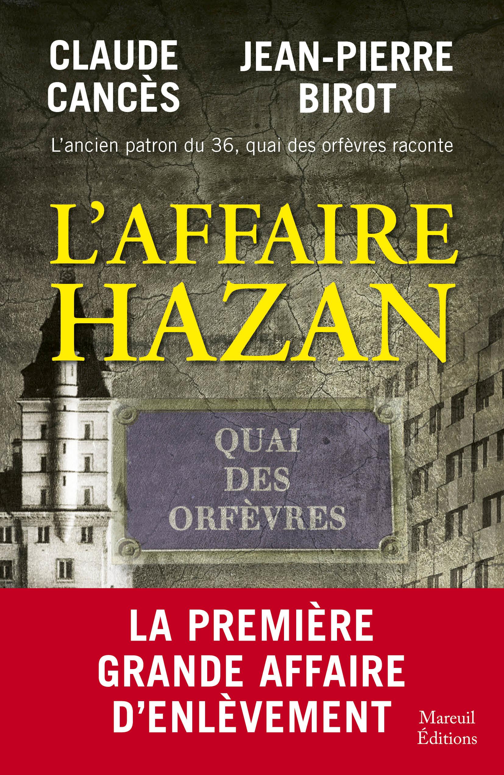 Vignette du livre L'ancien patron du 36 raconte l'affaire Hazan