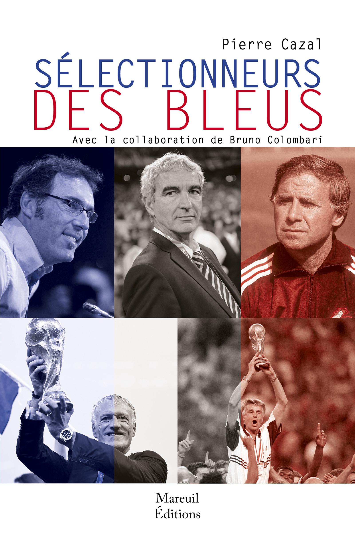 Vignette du livre Sélectionneurs des Bleus - Pierre Cazal