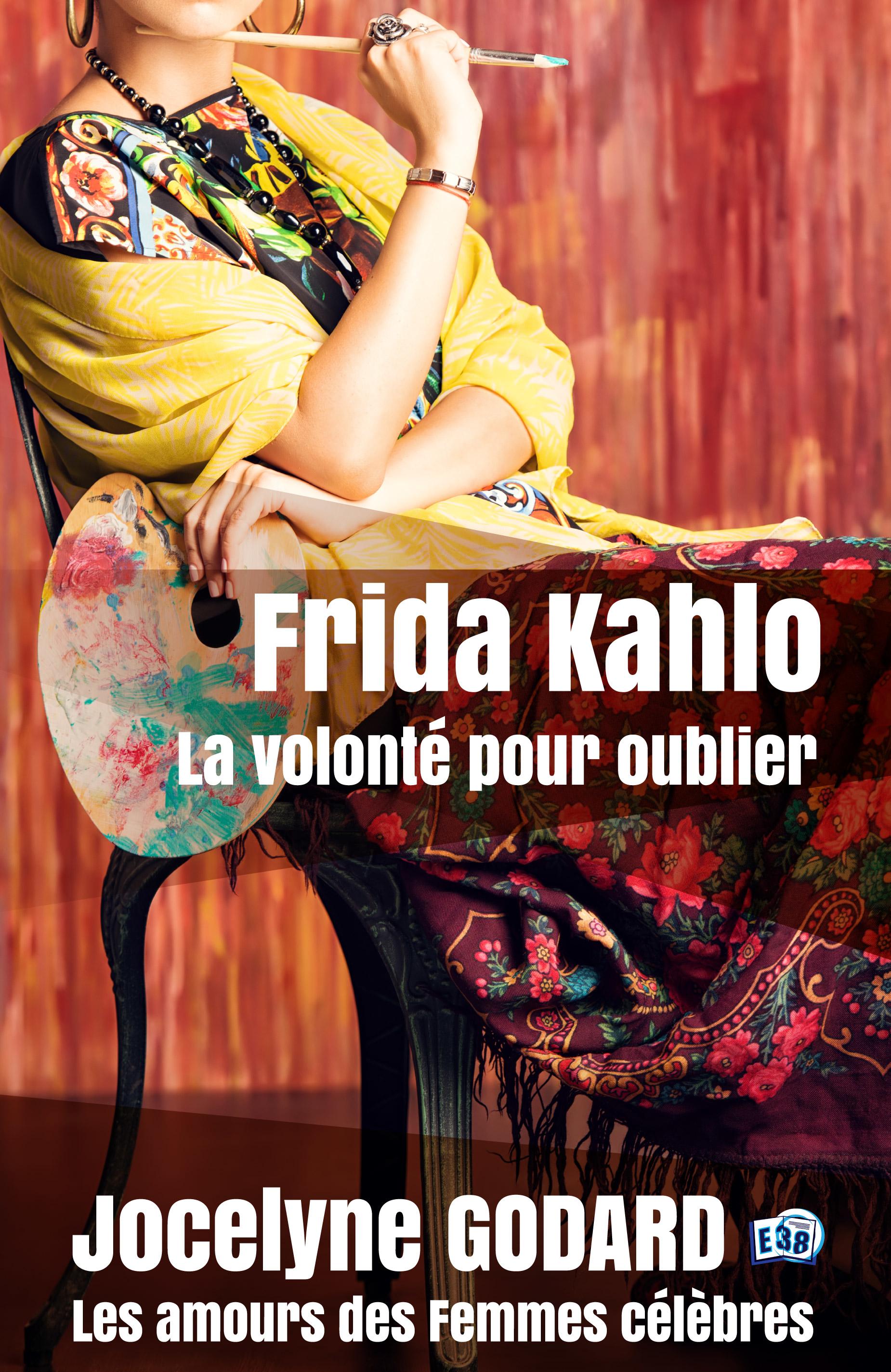 Vignette du livre Frida Kahlo, la volonté pour oublier