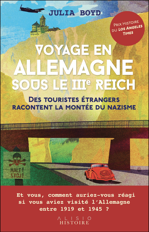 Vignette du livre Voyage en Allemagne sous le IIIe Reich : récits de voyageurs - Julia Boyd