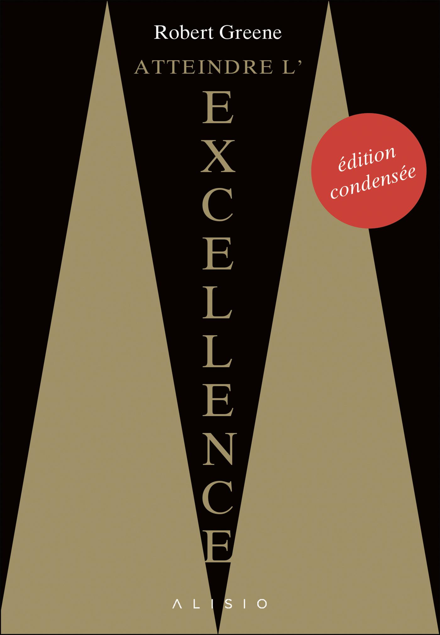 Vignette du livre Atteindre l'excellence : l'édition condensée