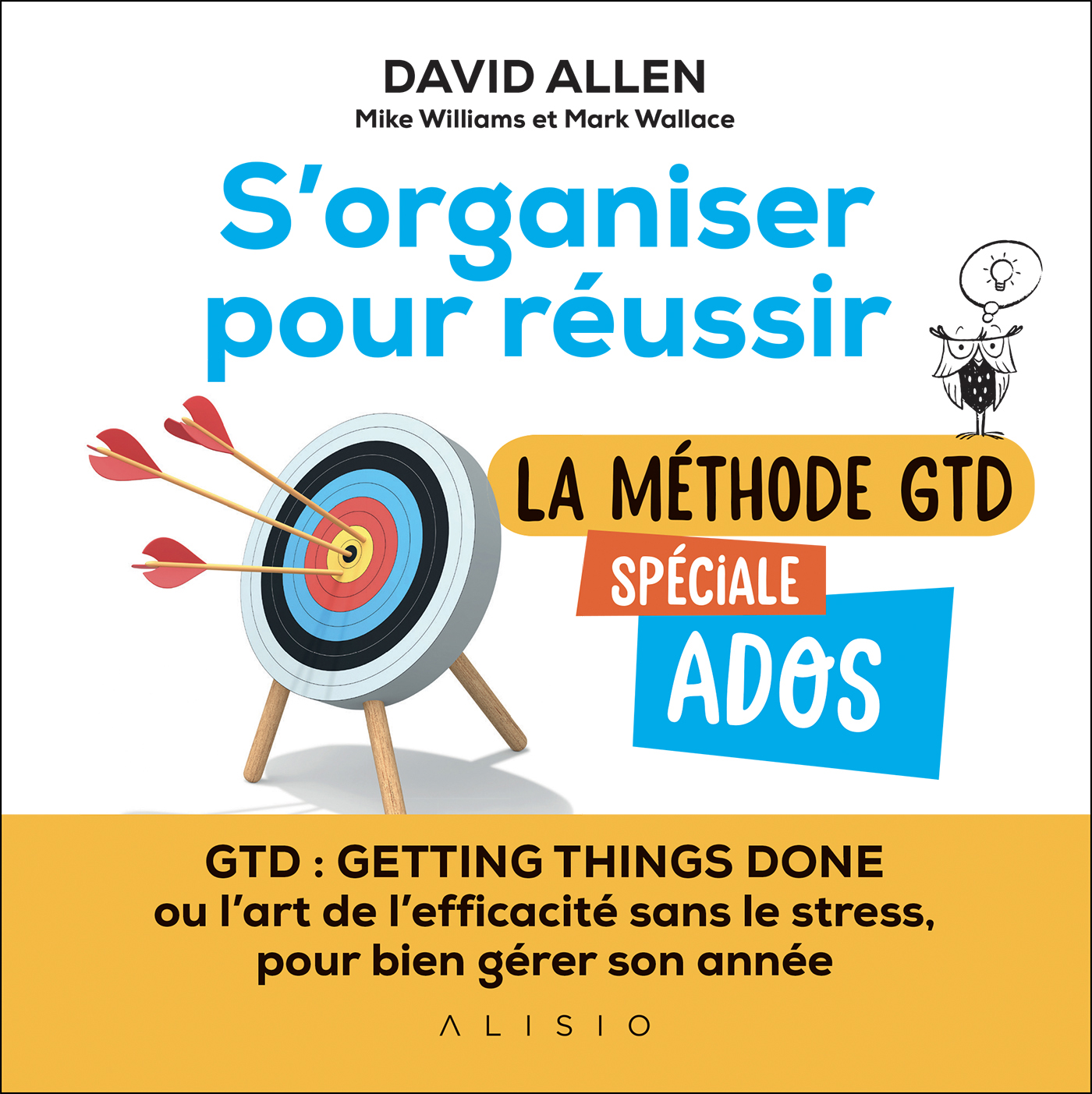 Vignette du livre S'organiser pour réussir : la méthode GTD spéciale ados
