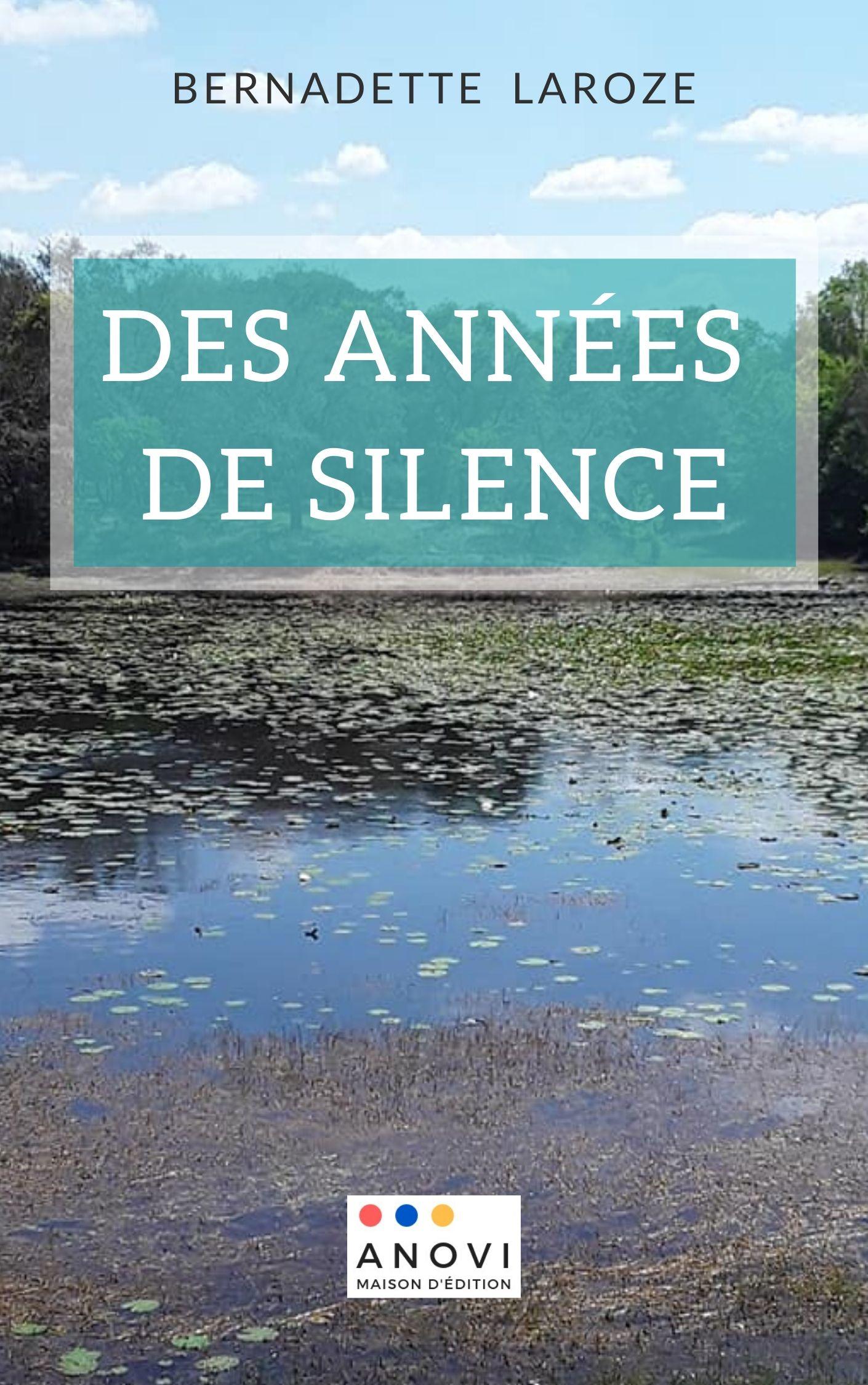 Des années de silence - Bernadette Laroze