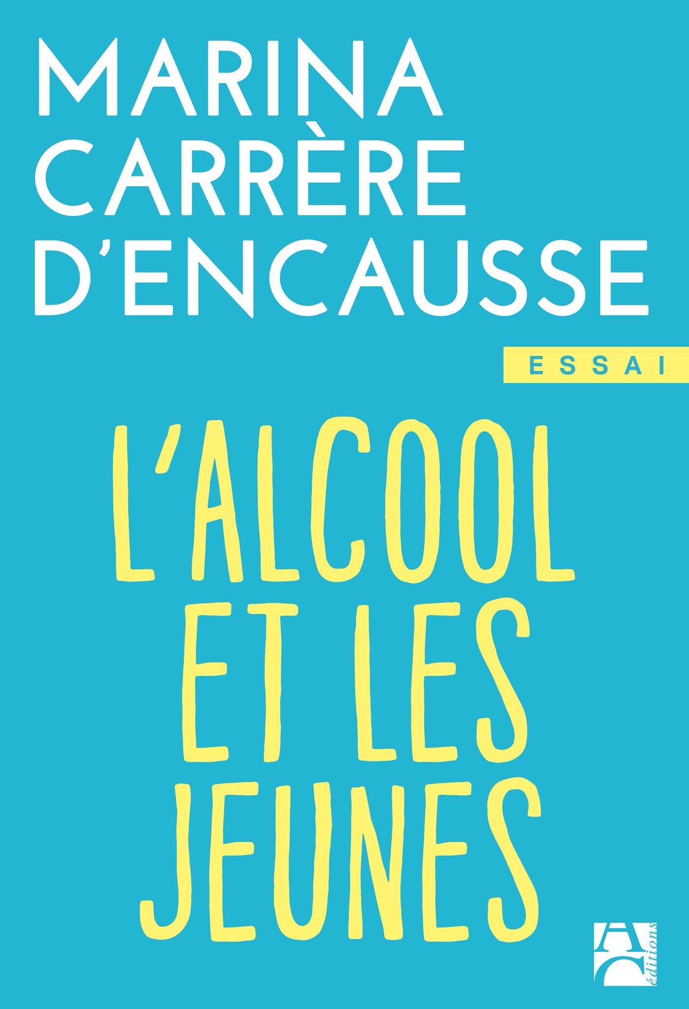 Vignette du livre Alcool: les jeunes trinquent - Marina Carrère d'Encausse