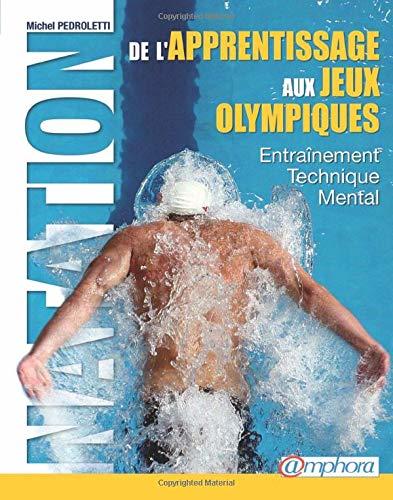 Vignette du livre Natation - De l'apprentissage aux Jeux Olympiques