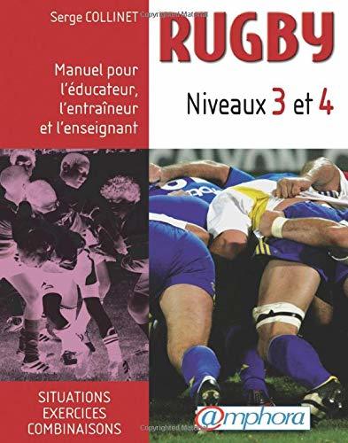 Rugby - Niveaux 3 et 4 - Serge Collinet