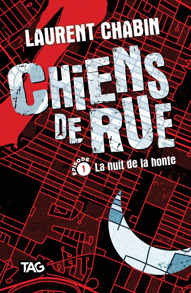 Vignette du livre Chien de rue T.1 : La nuit de la honte