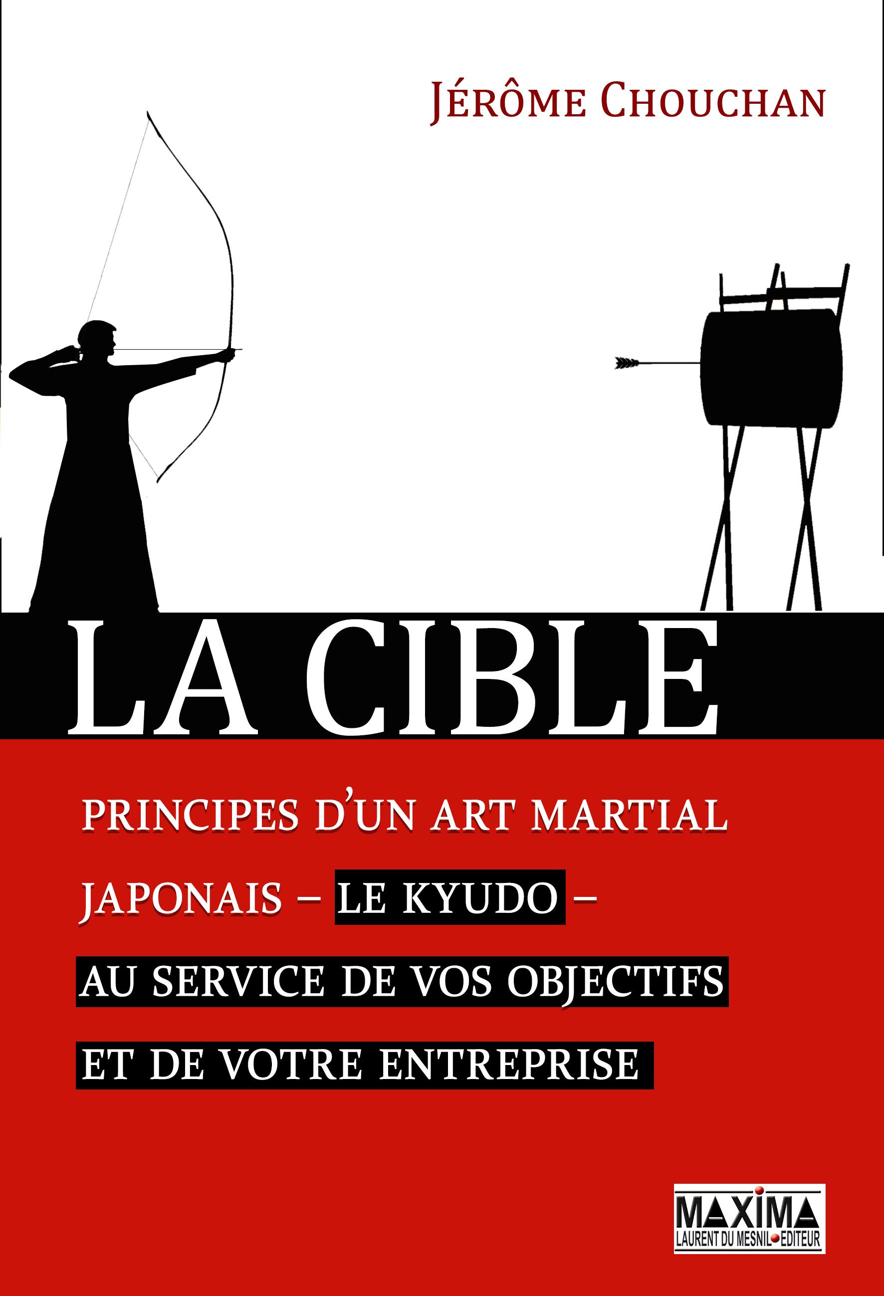 Vignette du livre La cible : les principes d'un art martial japonais, le kyudo...