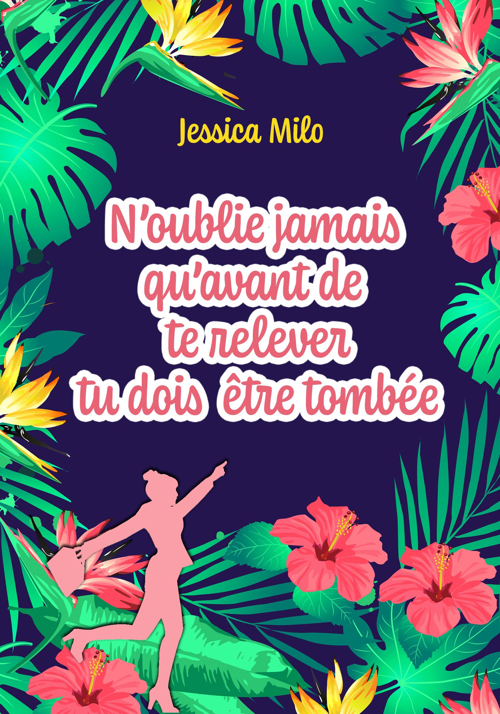 Vignette du livre N'oublie jamais qu'avant de te relever tu dois être tombée - Jessica Milo