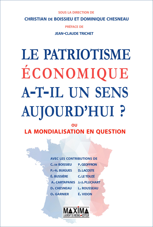 Vignette du livre Le patriotisme économique a-t-il encore un sens ?