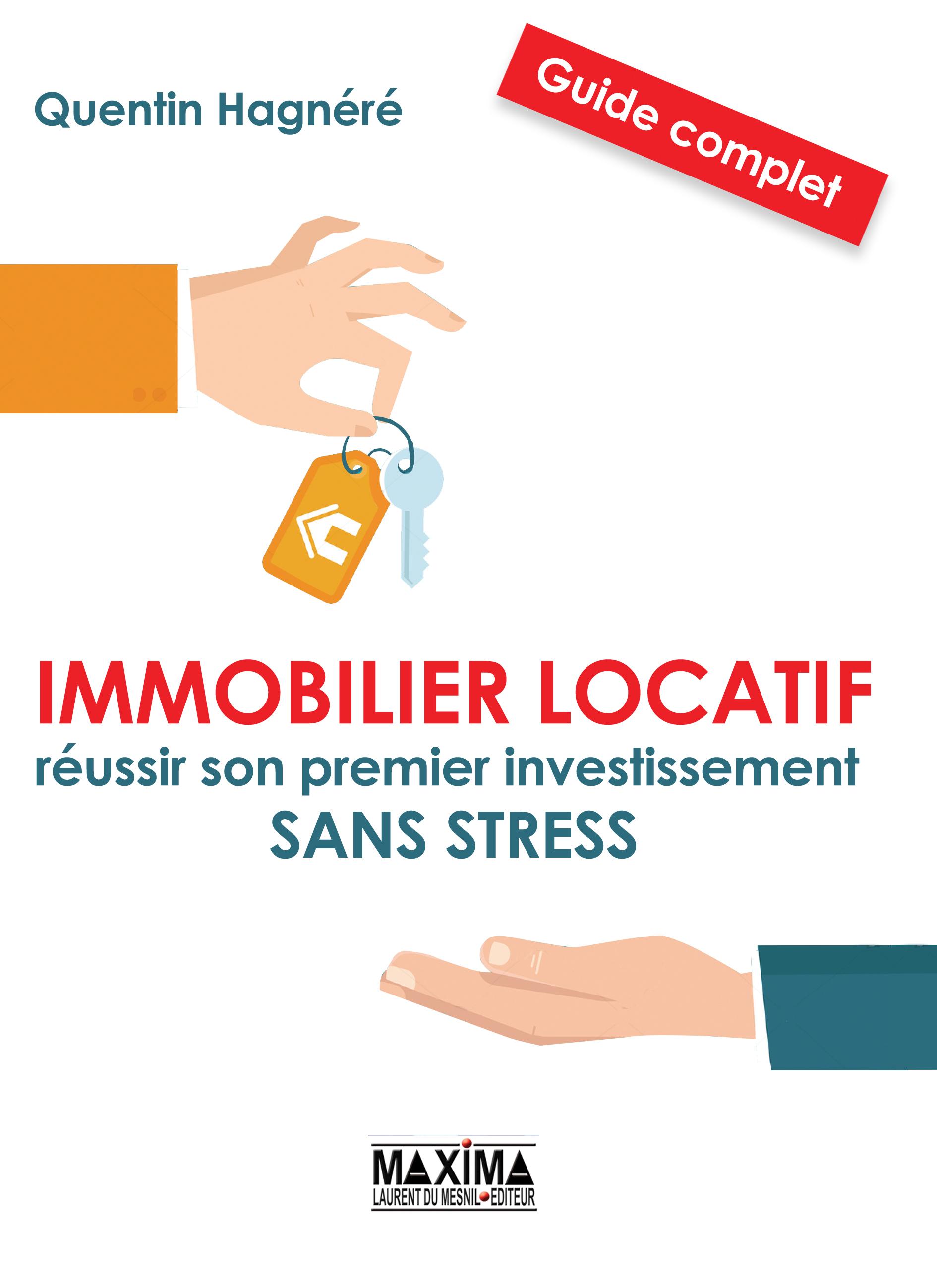 Immobilier locatif : réussir som premier sans stress - Quentin Hagnère