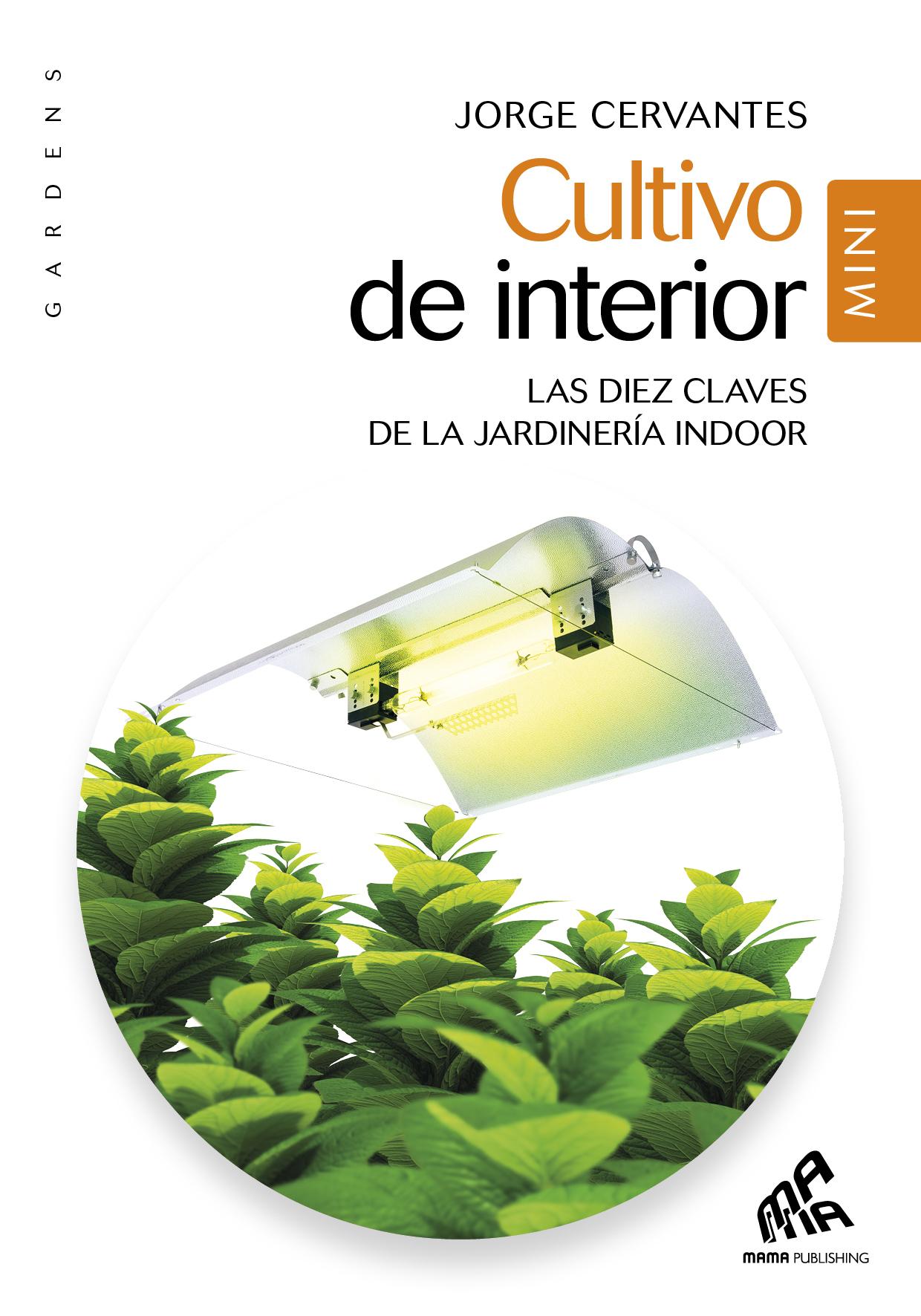 Vignette du livre Cultivo de interior - Mini Edicion - Jorge Cervantes