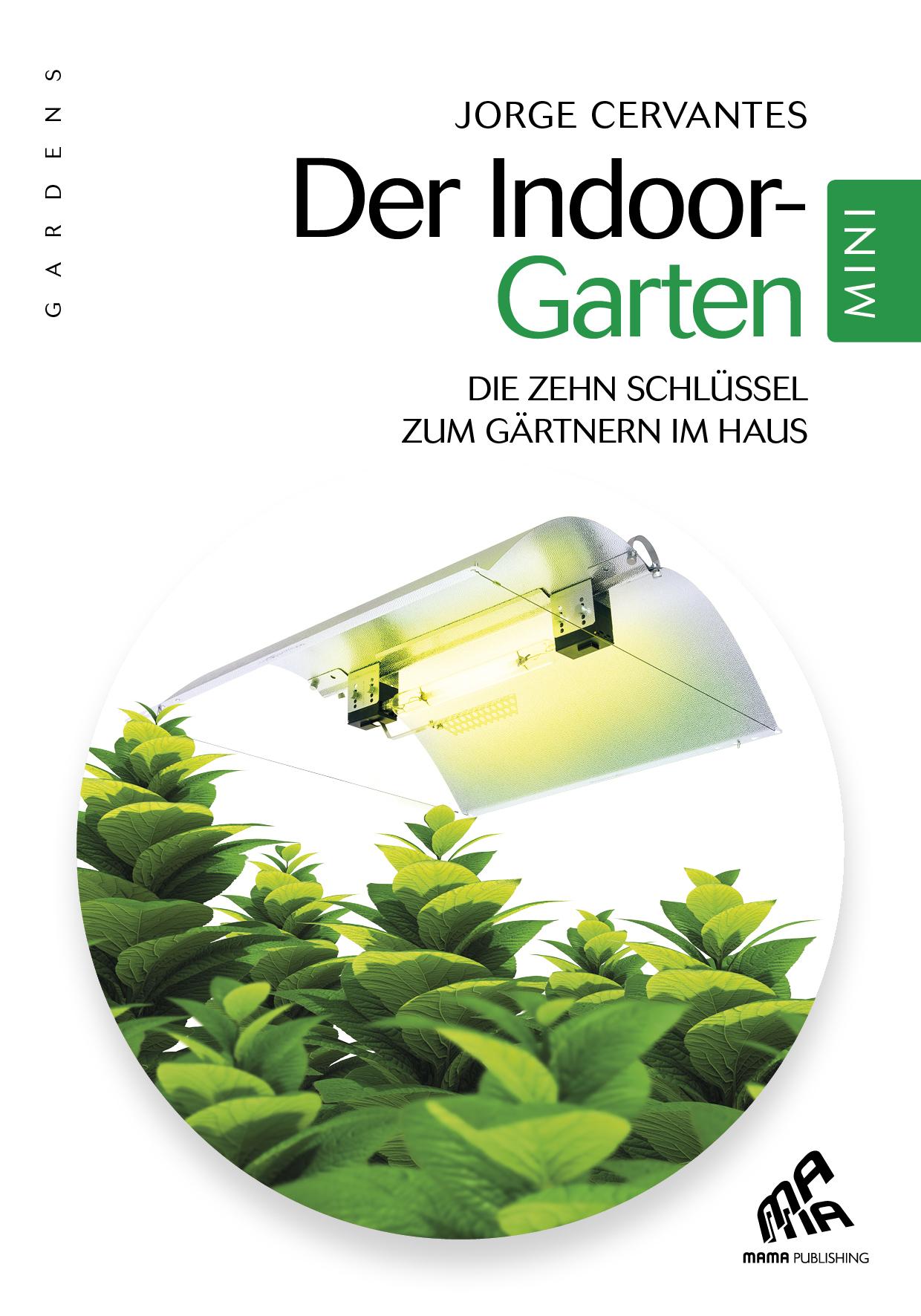Vignette du livre Der Indoor-Garten - Mini Edition - Jorge Cervantes