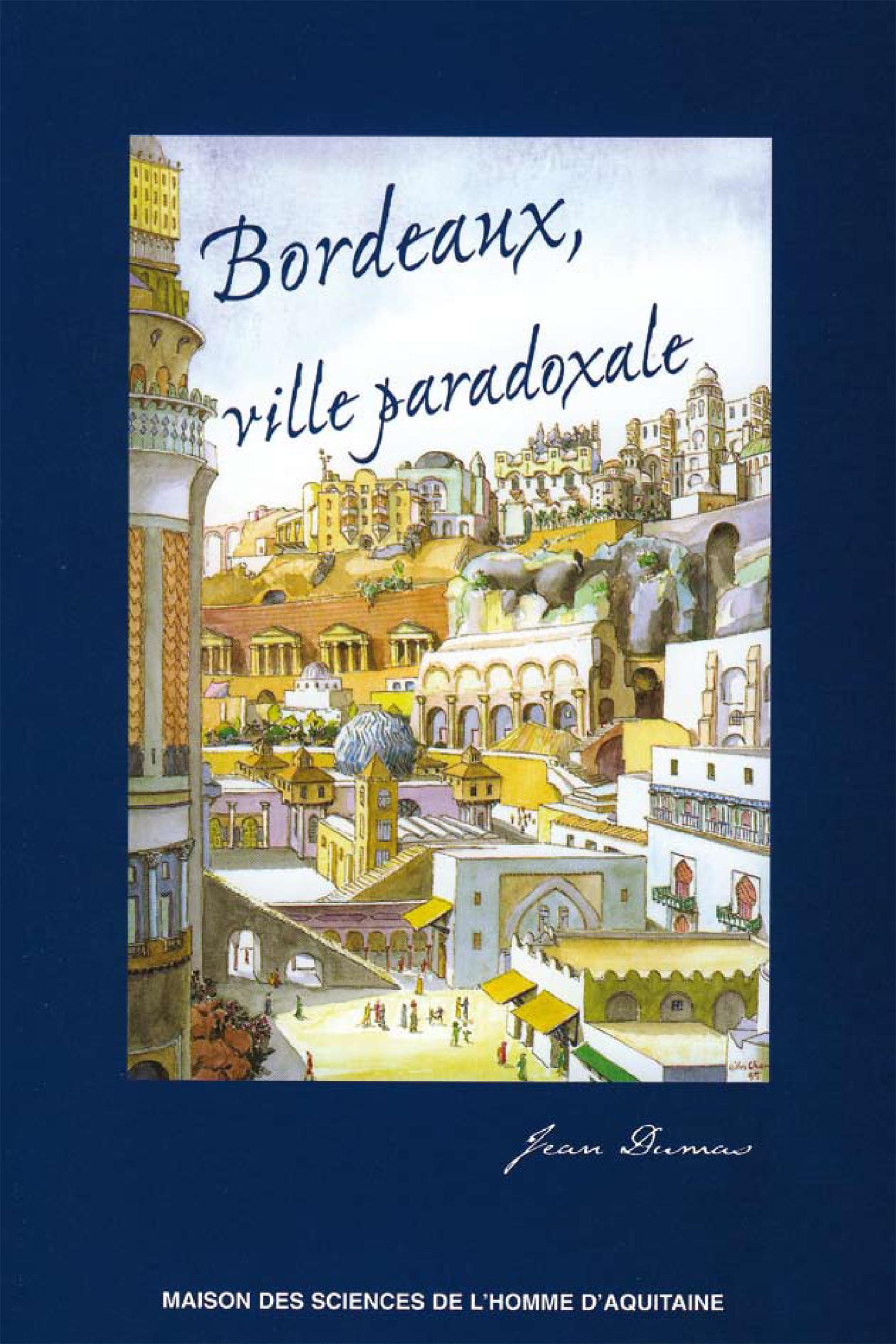 Vignette du livre Bordeaux, ville paradoxale