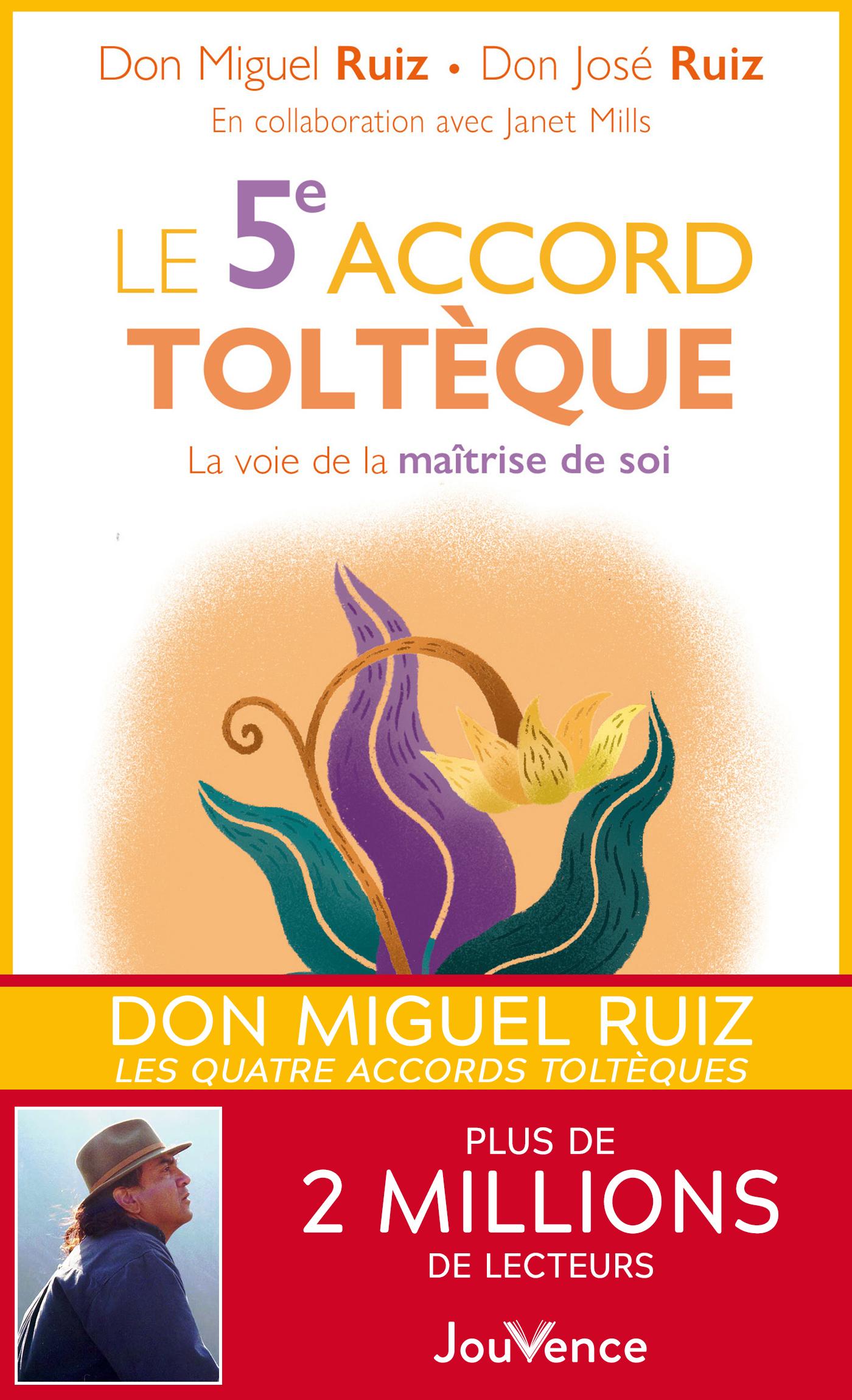Vignette du livre Le 5e accord toltèque: la voie de la maîtrise de soi