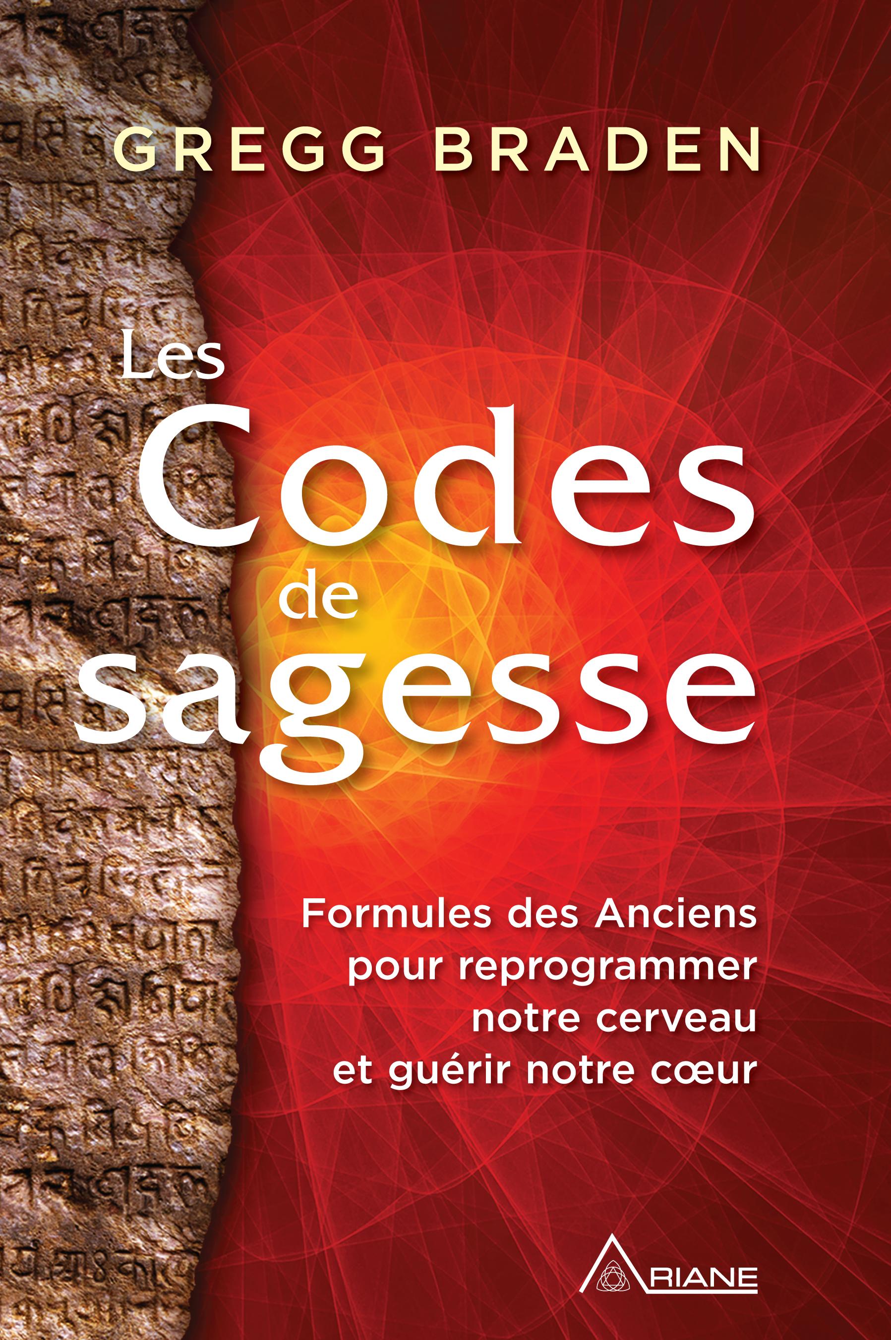 Vignette du livre Les codes de sagesse : formules des Anciens pour reprogrammer...