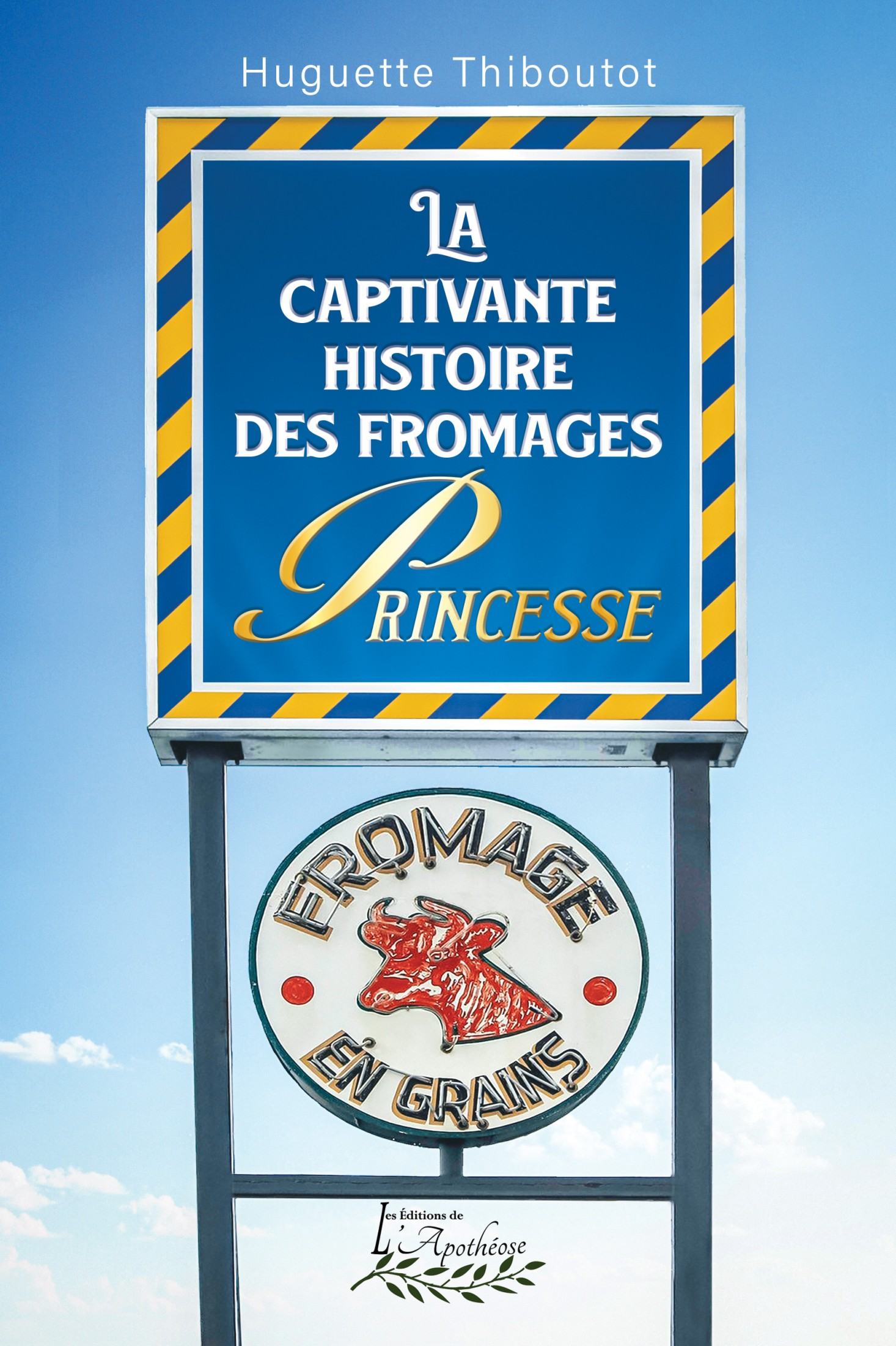 Vignette du livre La captivante histoire des fromages Princesse