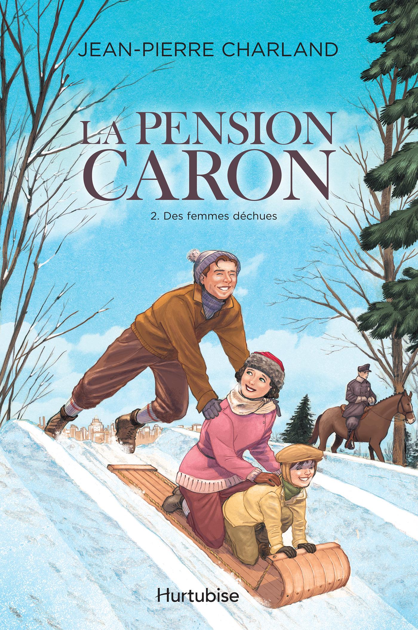 Vignette du livre La pension Caron T.2: Des femmes déchues - Jean-Pierre Charland
