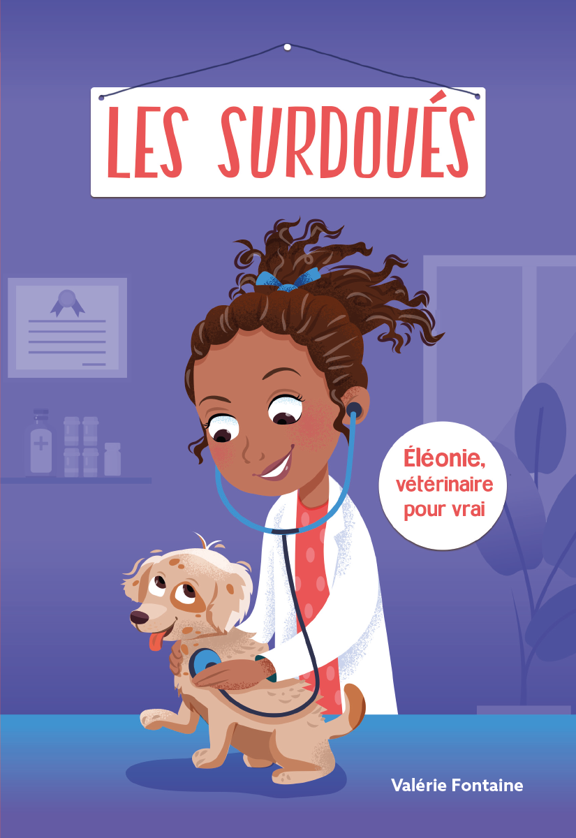 Vignette du livre Les Surdoués: Éléonie, vétérinaire pour vrai