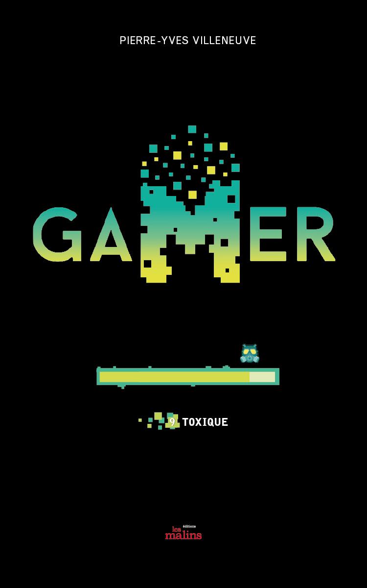 Vignette du livre Gamer tome 9: Toxique