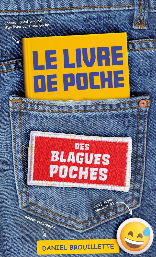Vignette du livre Le livre de poche des blagues poches - Daniel Brouillette