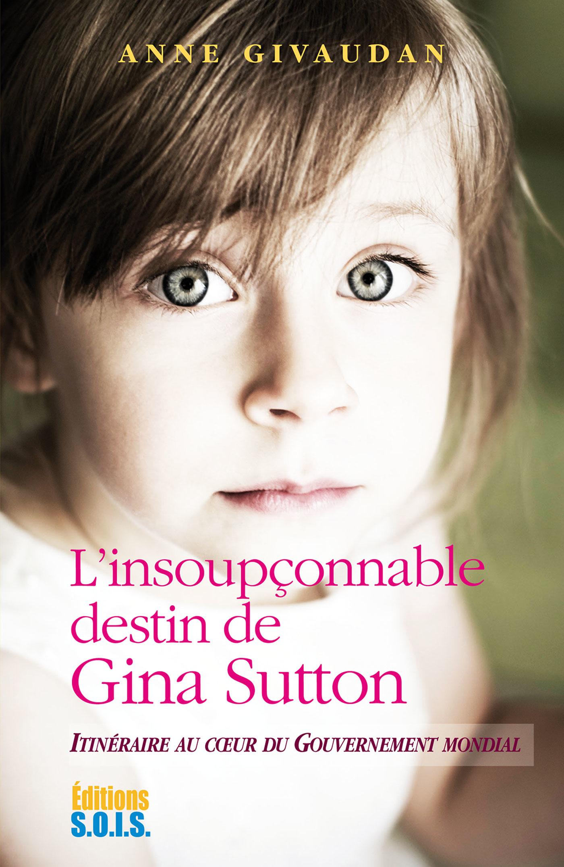 Vignette du livre L'Insoupçonnable destin de Gina Sutton