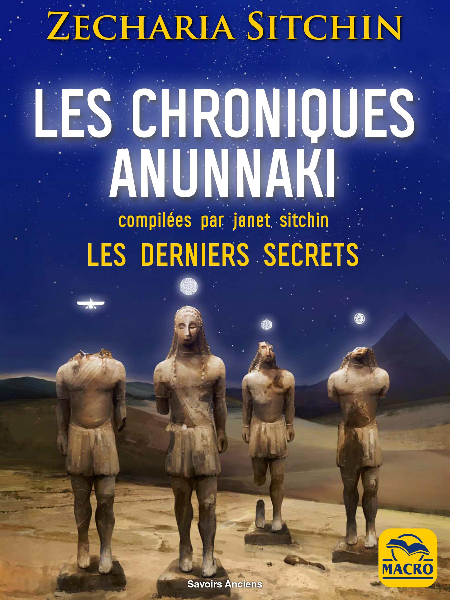 Vignette du livre Les chroniques Anunnaki : les derniers secrets