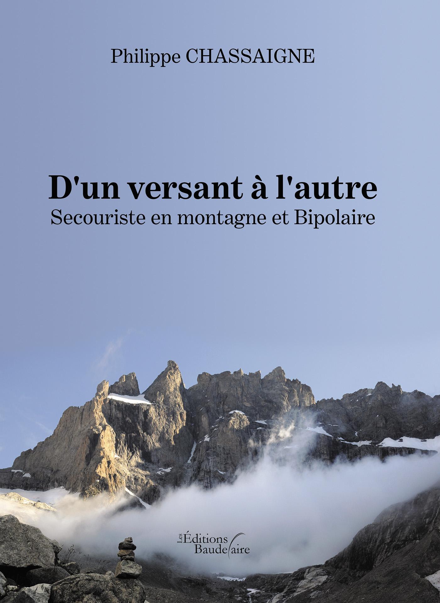 D'un versant à l'autre - Secouriste en montagne et Bipolaire - Philippe Chassaigne