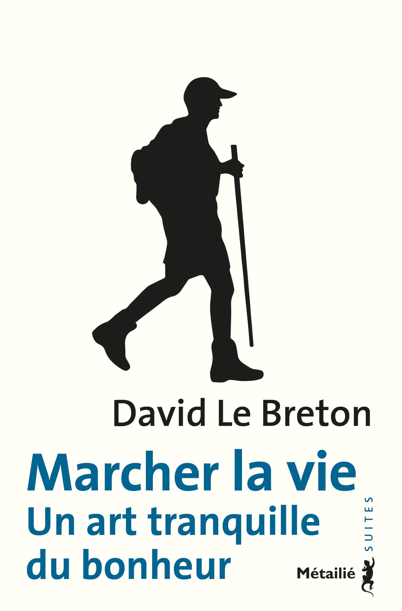 Vignette du livre Marcher la vie : un art tranquille du bonheur