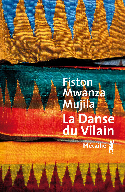 La danse du vilain - Fiston Mwanza Mujila