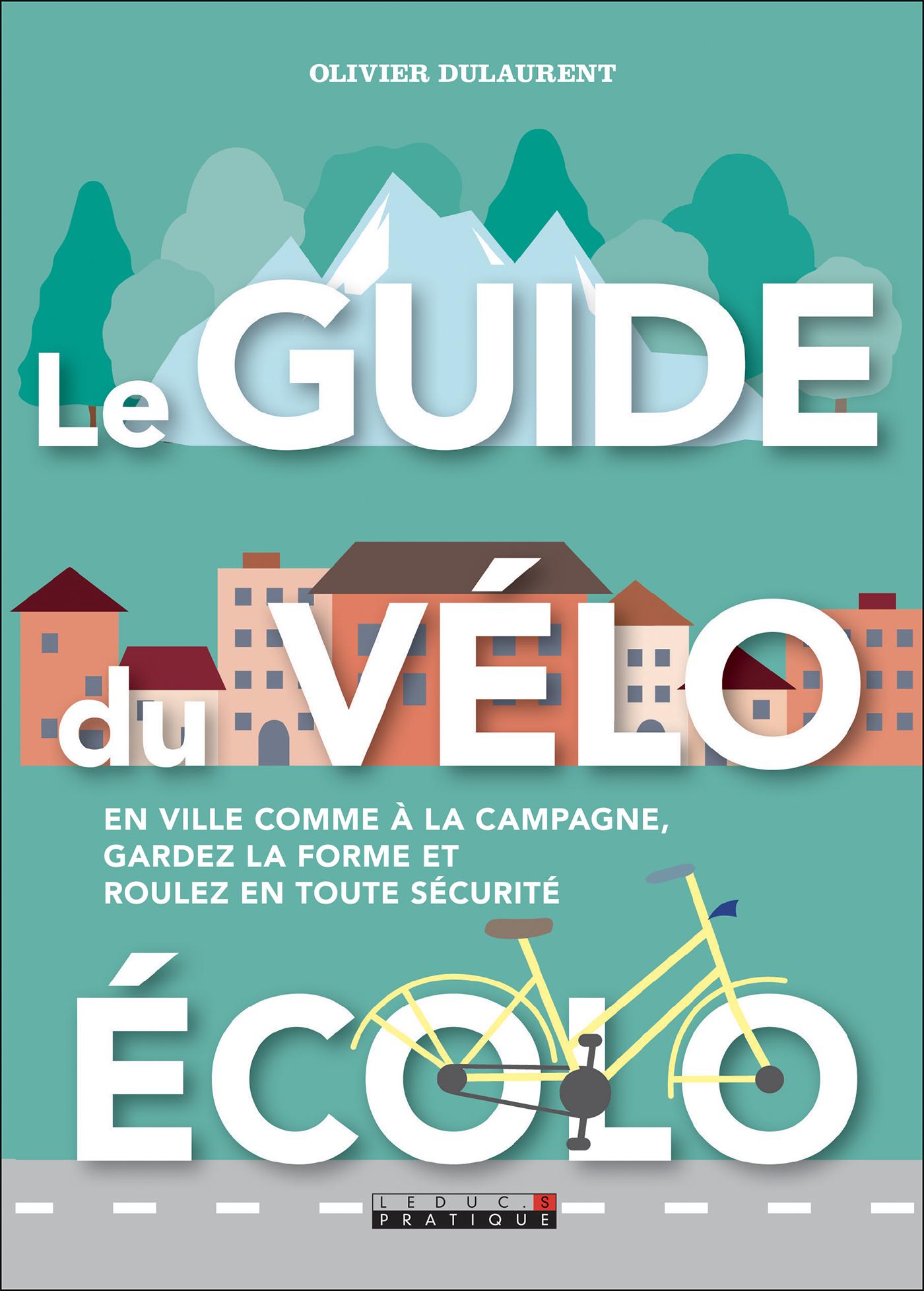 Vignette du livre Le guide du vélo écolo : choisir, entretenir et utiliser son vélo