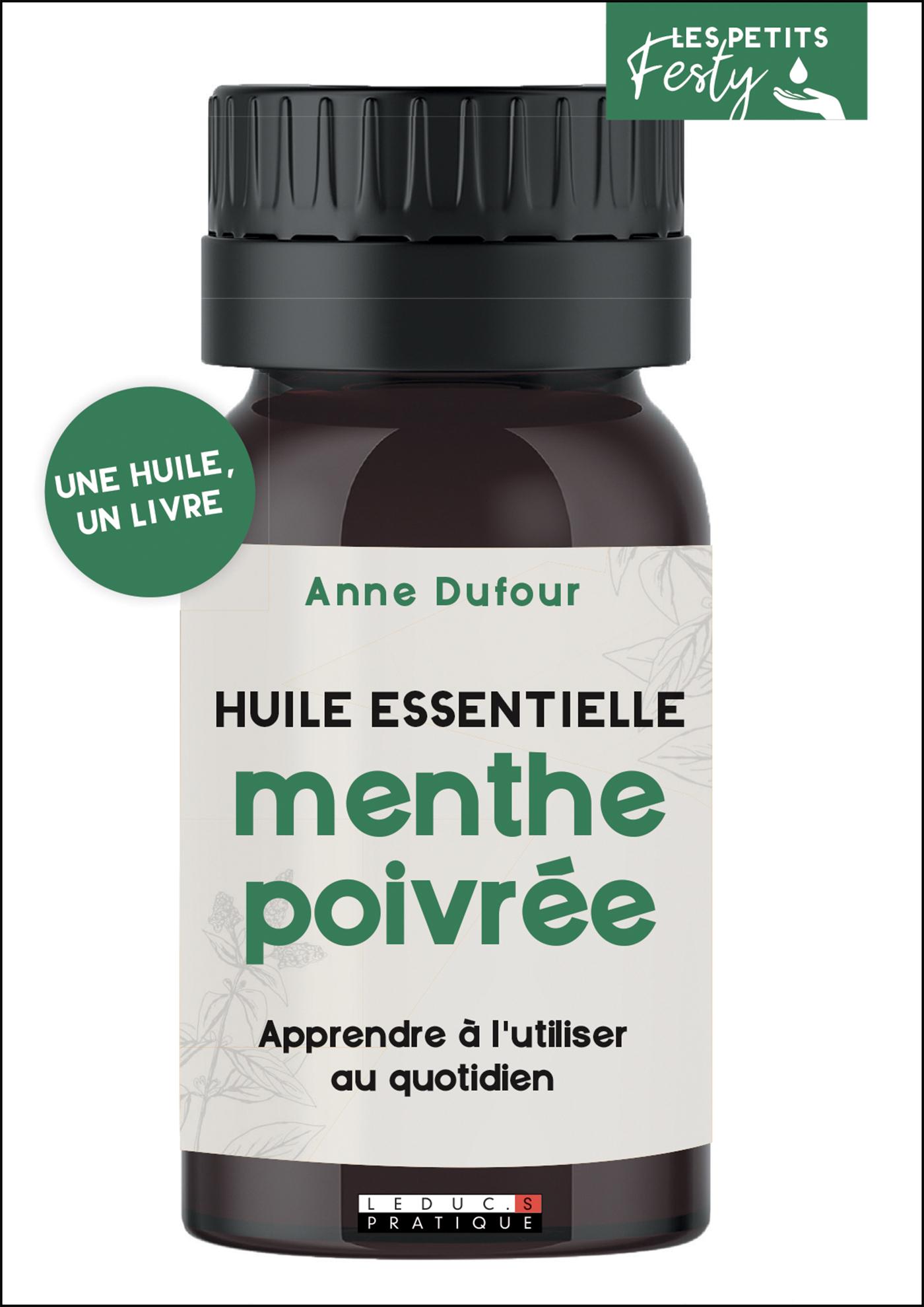 Vignette du livre Menthe poivrée : huile essentielle : apprendre à l'utiliser...