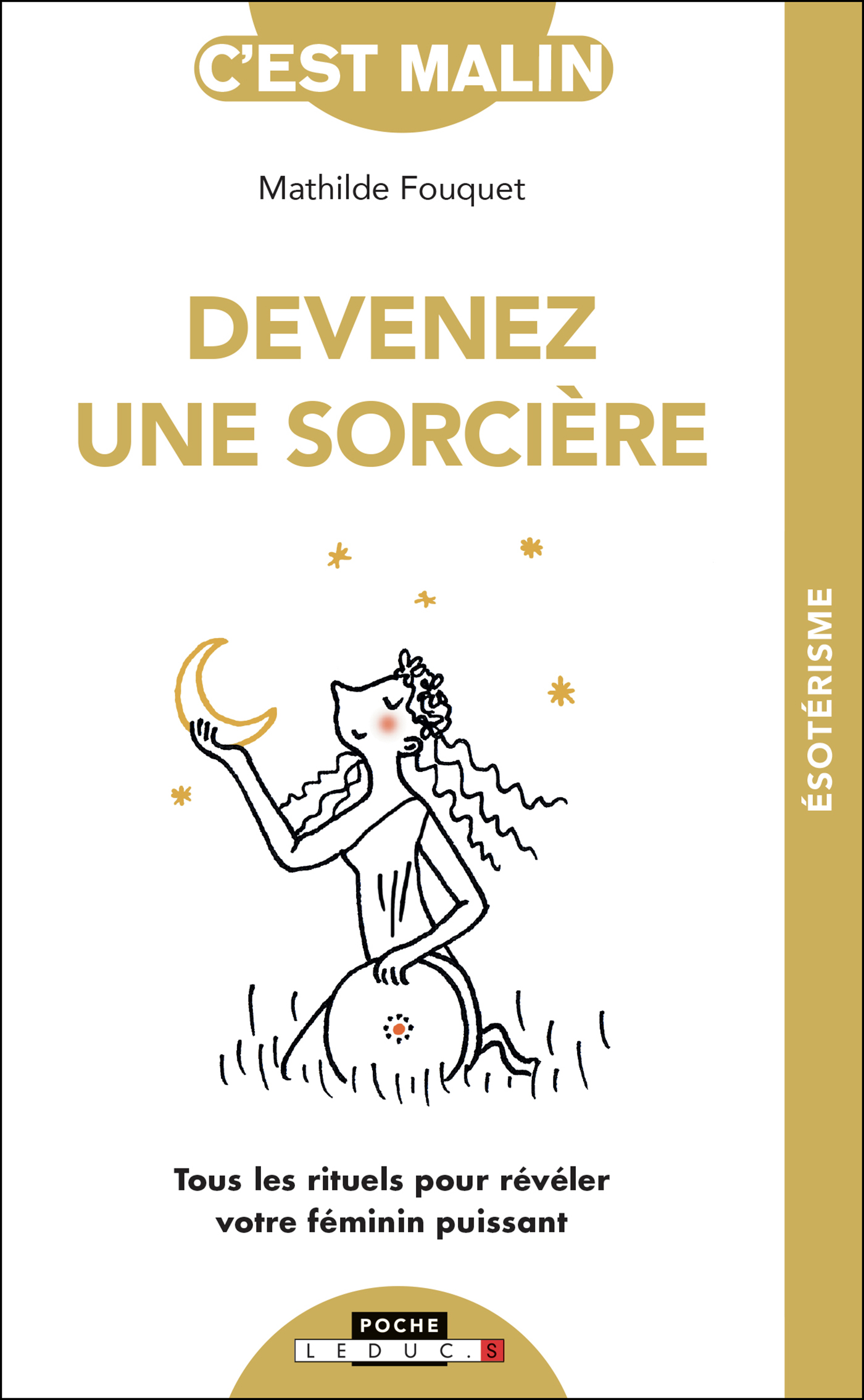 Vignette du livre Devenez une sorcière: tous les rituels pour révéler votre féminin