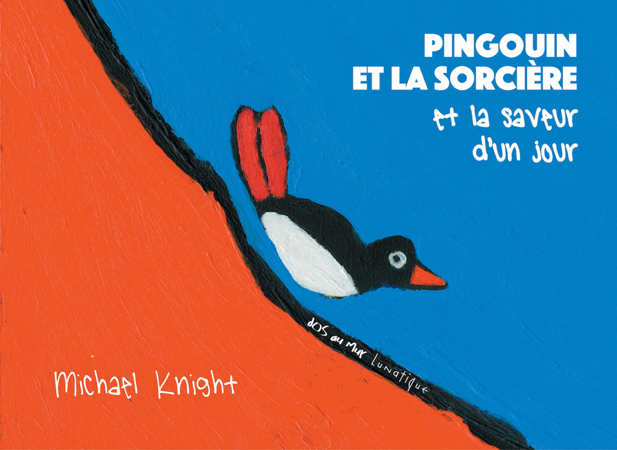 Pingouin et la sorcière et la saveur d'un jour - Michael Knight